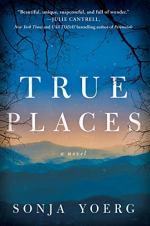 True Places by Sonja Yoerg