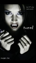 Turned (Book #1 in the Vampire Journals) by Morgan Rice