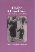 Under a Cruel Star: A Life in Prague 1941-1968 by Heda Margolius Kovaly