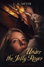 Under the Jolly Roger: Being an Account of the Further Nautical Adventures of Jacky Faber by L.A. Meyer