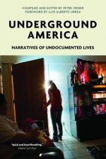 Underground America: Narratives of Undocumented Lives by Orner, Peter