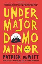 Undermajordomo Minor by Patrick deWitt