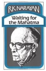 Waiting For Mahatma: A Novel by R. K. Narayan