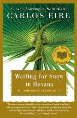 Waiting for Snow in Havana - Confessions of a Cuban Boy by Carlos Eire