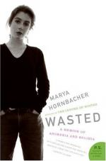 Wasted: A Memoir of Anorexia and Bulimia by Marya Hornbacher