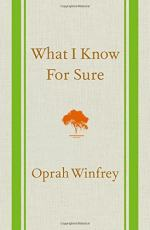 What I Know For Sure by Oprah Winfrey