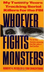Whoever Fights Monsters by Robert Ressler