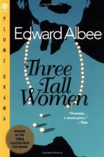 Three Tall Women by Edward Albee