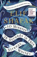 10 Minutes 38 Seconds in This Strange World by Elif Shafak
