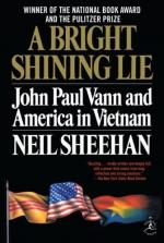 A Bright Shining Lie: John Paul Vann and America in Vietnam by Neil Sheehan