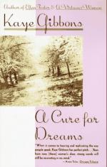 A Cure for Dreams: A Novel by Kaye Gibbons
