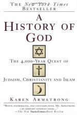 A History of God: The 4000-year Quest of Judaism, Christianity, and Islam by Karen Armstrong