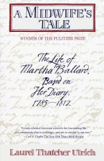 A Midwife's Tale: The Life of Martha Ballard, Based on Her Diary, 1785-1812 by Laurel Thatcher Ulrich