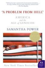 """A Problem From Hell:"" America and the Age of Genocide by Samantha Power"
