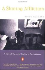 A Shining Affliction: A Story of Harm and Healing in Psychotherapy by Annie G. Rogers