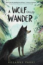 A Wolf Called Wander by Rosanne Parry