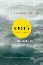 Adrift: Seventy-Six Days Lost at Sea by Steven Callahan
