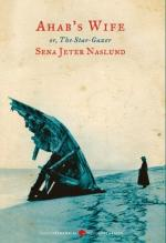Ahab's Wife, or, the Star-Gazer by Sena Jeter Naslund