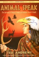 Animal-speak: The Spiritual & Magical Powers of Creatures Great & Small by Ted Andrews