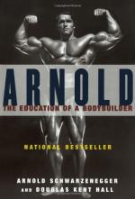 Arnold: The Education of a Bodybuilder by Arnold Schwarzenegger and Douglas Kent Hall