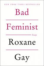 Bad Feminist by Roxane Gay
