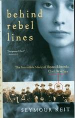Behind Rebel Lines: The Incredible Story of Emma Edmonds, Civil War Spy by Seymour Reit