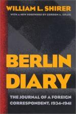 Berlin Diary; the Journal of a Foreign Correspondent, 1934-1941 by William L. Shirer
