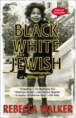 Black, White, and Jewish: Autobiography of a Shifting Self by Rebecca Walker