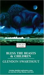Bless the Beasts and Children by Glendon Swarthout
