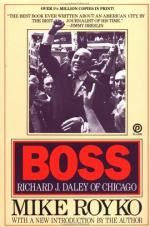 Boss: Richard J. Daley of Chicago by Mike Royko