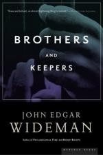 Brothers and Keepers: A Memoir by John Edgar Wideman