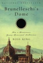 Brunelleschi's Dome: How a Renaissance Genius Reinvented Architecture by Ross King