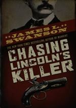 Chasing Lincoln's Killer by James L. Swanson