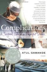 Complications: A Surgeon's Notes on an Imperfect Science by Atul Gawande