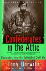 Confederates in the Attic: Dispatches from the Unfinished Civil War by Tony Horwitz