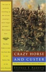Crazy Horse and Custer: The Parallel Lives of Two American Warriors by Stephen Ambrose