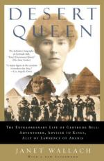 Desert Queen: The Extraordinary Life of Gertrude Bell, Adventurer, Adviser to Kings, Ally of Lawrence of Arabia by Janet Wallach