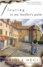 Floating in My Mother's Palm by Ursula Hegi