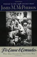 For Cause and Comrades: Why Men Fought in the Civil War by James M. McPherson