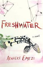 Freshwater: A Novel by Akwaeke Emezi