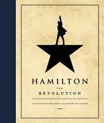 Hamilton: The Revolution by Jeremy McCarter and Lin-Manuel Miranda