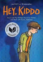 Hey Kiddo by Jarrett J. Krosoczka