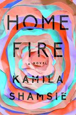 Home Fire by Shamsie, Kamila