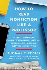 How to Read Nonfiction Like a Professor by Thomas C. Foster