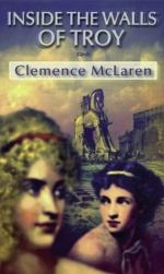 Inside the Walls of Troy by Clemence McLaren