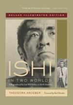 Ishi: Last of His Tribe by Theodora Kroeber