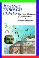 Journey Through Genius: The Great Theorems of Mathematics by William Dunham (mathematician)