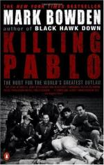Killing Pablo: The Hunt for the World's Greatest Outlaw by Mark Bowden