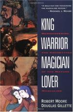 King, Warrior, Magician, Lover: Rediscovering the Archetypes of the Mature Masculine by Robert L. Moore