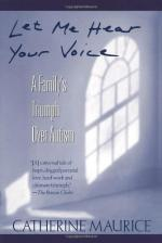 Let Me Hear Your Voice: A Family's Triumph Over Autism by Catherine Maurice